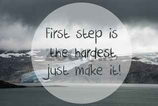 Glacier, Lake, Quote First Step Is The Hardest