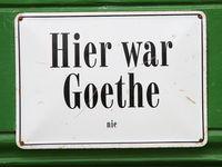 Hinweisschild Hier war Goethe nie