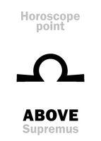 Astrology: ABOVE (Supremus)