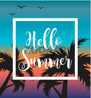 Hello summer template for poster in white frame on a background of sunset and palm trees. Beach concept, vacation, holiday by the sea. Vector illustration.