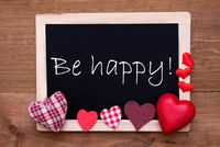 Chalkbord, Red Fabric Hearts, Text Be Happy