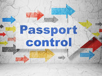 Vacation concept: arrow with Passport Control on grunge wall background