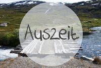Bridge In Norway Mountains, Auszeit Means Downtime