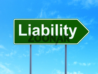 Insurance concept: Liability on road sign background