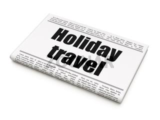 Tourism concept: newspaper headline Holiday Travel