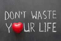 not waste life