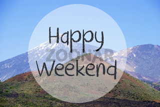 Vulcano Mountain, Text Happy Weekend