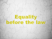 Politics concept: Equality Before The Law on wall background