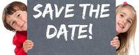 Save the date Termin Datum Einladung Verabredung kleine Kinder Schild