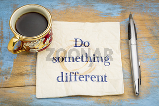 Do something different advice on napkin