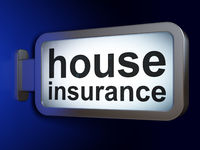 Insurance concept: House Insurance on billboard background