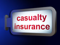Insurance concept: Casualty Insurance on billboard background