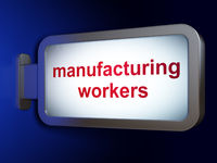 Manufacuring concept: Manufacturing Workers on billboard background