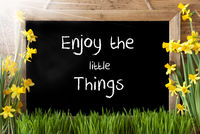 Sunny Spring Narcissus, Chalkboard, Quote Enjoy Little Things