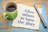 Allow others to have a glory