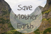 Valley And Mountain, Norway, Text Save Mother Earth