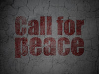 Politics concept: Call For Peace on grunge wall background