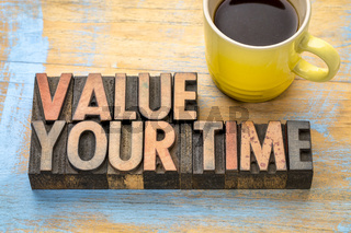 value your time - word abstract in wood type