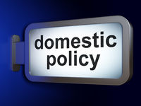 Political concept: Domestic Policy on billboard background