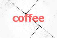 Text Coffee. Food concept . Closeup of rough textured grunge background