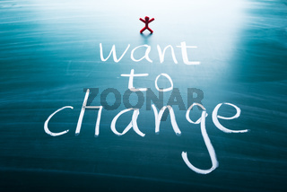 I want to change
