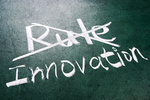 Break the rule for innovation