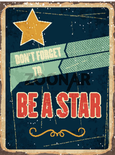 Retro metal sign '  be a star'