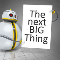 sweet little robot holding a white board with the message the next big thing