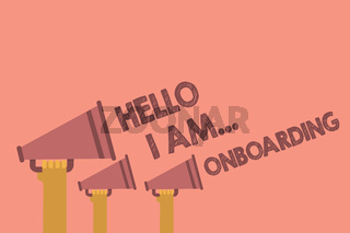 Writing note showing Hello I Am... Onboarding. Business photo showcasing telling person that you are on ship or plane Hands holding megaphones loudspeaker important message pink background.