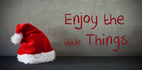 Santa Hat, Quote Enjoy The Little Things