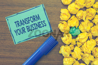 Text sign showing Transform Your Business. Conceptual photo Modify energy on innovation and sustainable growth