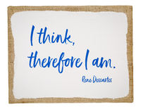 I think, therefore I am - philosophy quote