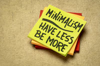 minimalism concept - have less, be more