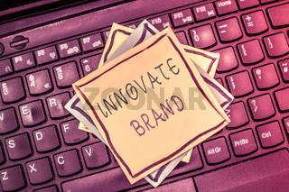 Text sign showing Innovate Brand. Conceptual photo significant to innovate products, services and more