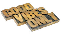 good vibes only word abstract in wood type