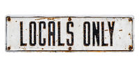 Isolated Locals Only Sign