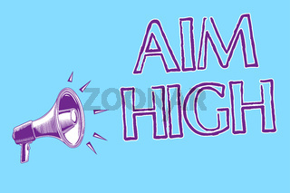 Word writing text Aim High. Business concept for go for best job school or activity Asking someone to dream big Megaphone loudspeaker blue background important message speaking loud.
