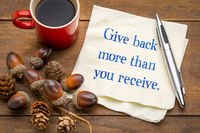 Give back more than you receive