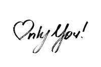Only You - Lettering