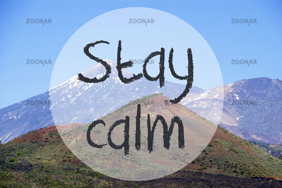 Vulcano Mountain, Text Stay Calm, Beautiful Nature