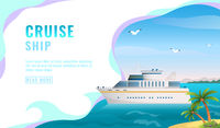 Travel Agency Banner - Cruise Ship Journey - Yacht Ocean sea cruise liner in the islands. Cruise advertising in modern style.