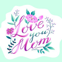 Happy Mother's Day greetings design Lettering Love You Mom with plants and flowers frame