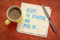 accept the situation and move on