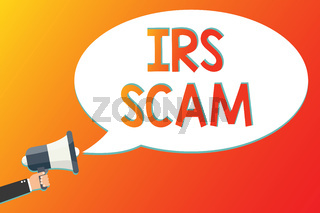 Writing note showing Irs Scam. Business photo showcasing targeted taxpayers by pretending to be Internal Revenue Service Megaphone loudspeaker screaming scream idea talk talking speech listen.