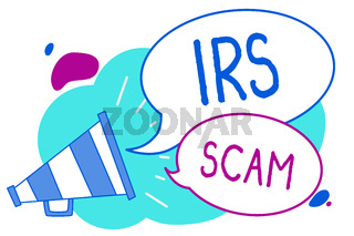 Conceptual hand writing showing Irs Scam. Business photo text targeted taxpayers by pretending to be Internal Revenue Service Megaphone loudspeaker loud screaming idea talking speech bubbles.