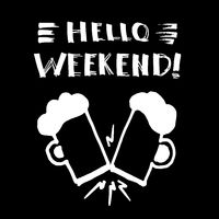 Hello weekend! - design for t-shirt
