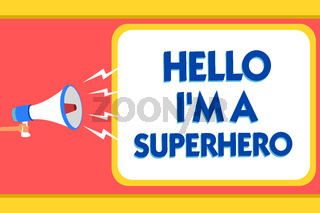 Text sign showing Hello I am A Superhero. Conceptual photo Believing in yourself Self-confidence Introduction Message warning signals sound speakers alarming capital convey reporting.