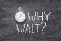 why wait watch