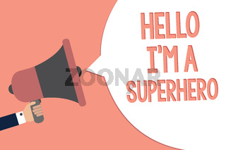 Conceptual hand writing showing Hello I am A Superhero. Business photo text Believing in yourself Self-confidence Introduction Recall remember text social notice speaker announcement awareness.