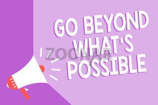 Word writing text Go Beyond What s is Possible. Business concept for do bigger things You can reach dreams Megaphone loudspeaker purple background important message speaking loud.